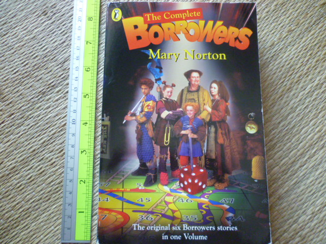 The Complete Borrowers (The original Six Borrowers Stories in One Volume)