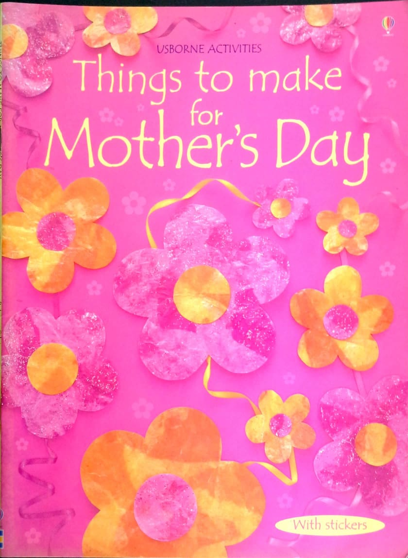 Usborne Activities –Things to Make for Mother's Day